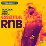 RnB说唱嘻哈素材 – Producer Loops Blacque Byrd Music Essential RnB MULTiFORMAT