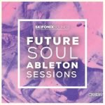 Skifonix Sounds Future Soul Ableton Sessions WAV MiDi XFER RECORDS SERUM Ableton Project