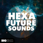 Big EDM Hexa Future Sounds WAV MiDi XFER RECORDS SERUM LENNAR DiGiTAL SYLENTH1 REVEAL SOUND SPiRE-DISCOVER