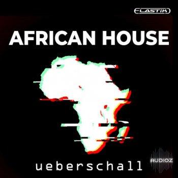 Elastik采样器拓展包 – 电子节奏类 – Ueberschall African House ELASTIK