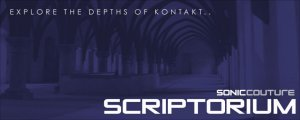 功能强大的采样器和音乐工具 – SonicCouture – Scriptorium Essential Sound Design Tools For Kontakt
